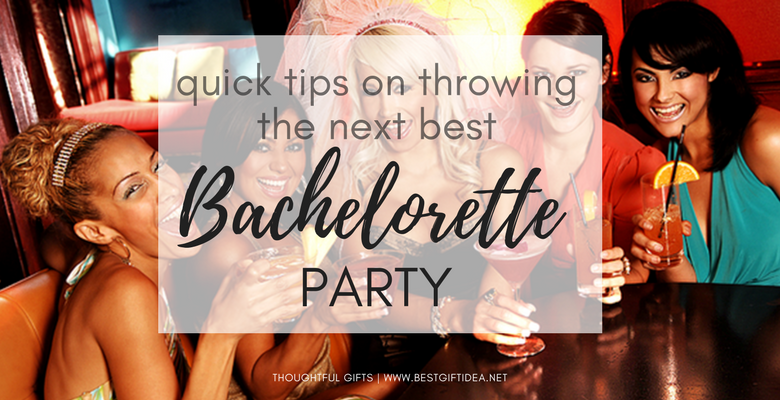 quick tips on throwing the next best bachelorette party