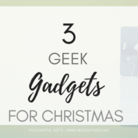 3 GEEK GADGETS FOR CHRISTMAS