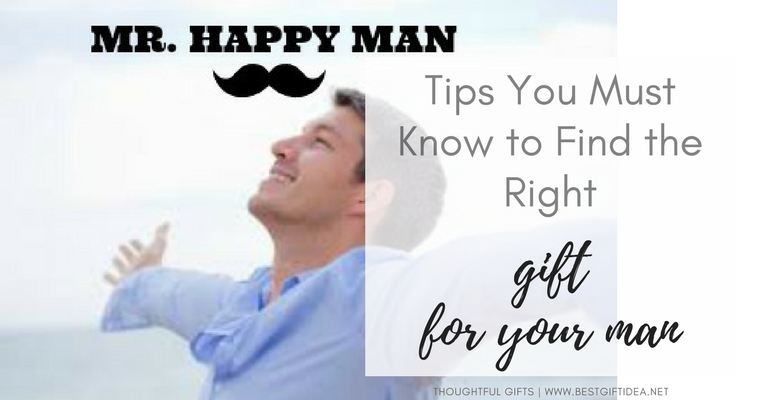 tips you must know to find the best gift for your man