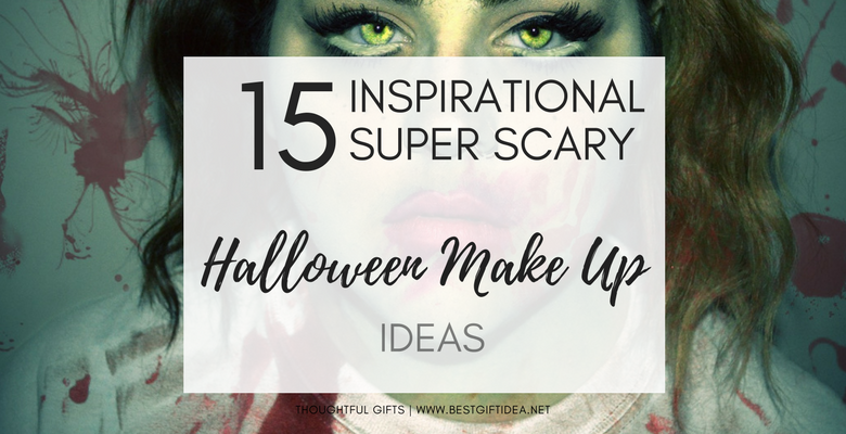 15 INSPIRATIONAL SUPER SCARY HALLOWEEN MAKE UP IDEAS