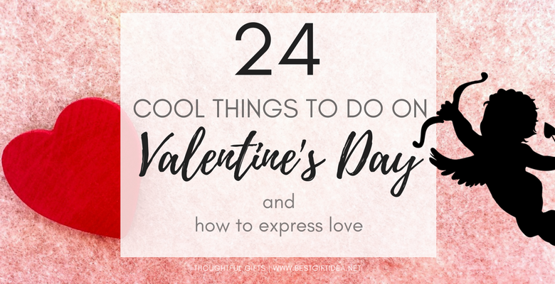Best gift idea things to do on valentines day expressing for Great things to do for valentines day