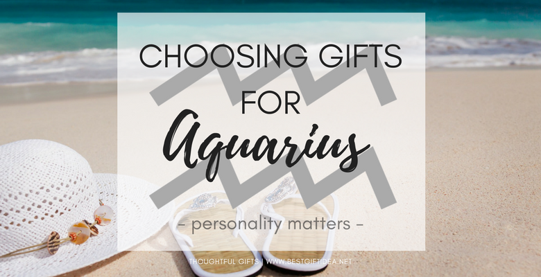 Best Gift Idea Gifts for Aquarius -What To Know About Their Dazzling Nature