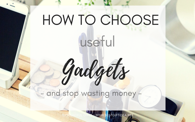 how to choose truly useful gadgets