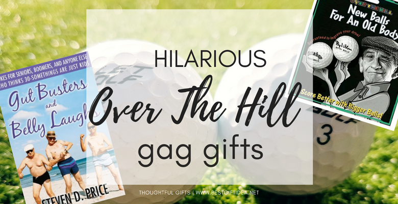 Gift Idea Hilarious Over The Hill Gag Gifts
