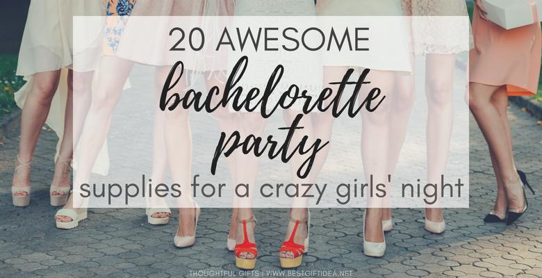 Best Gift Idea 20 Crazy Bachelorette Party Supplies Ideas For A Unique Girls Night