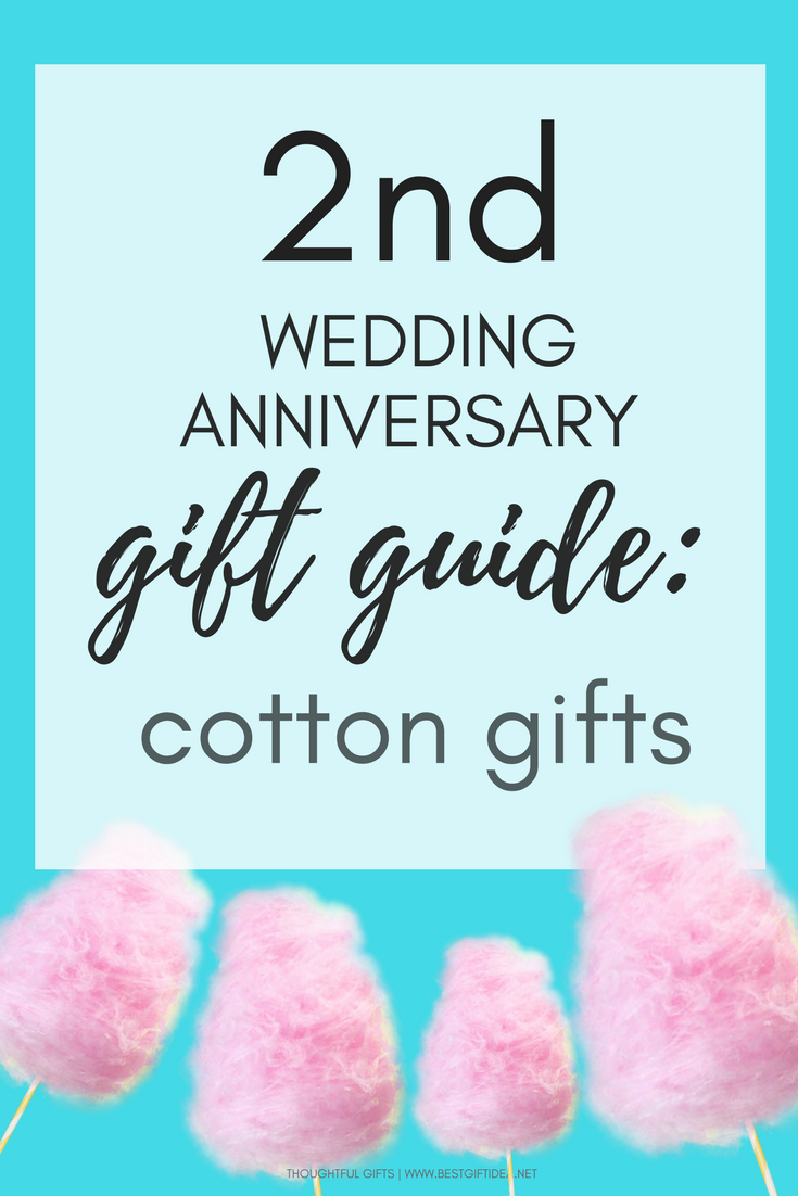 Best Gift Idea Second Wedding Anniversary Gift Guide Cotton Gift