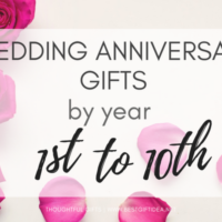 Wedding Anniversary Gifts by Year | 1st – 10th Year of Marriage
