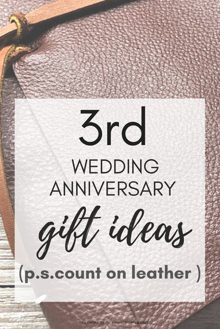 best gift idea 3rd wedding anniversary gift ideas | leather